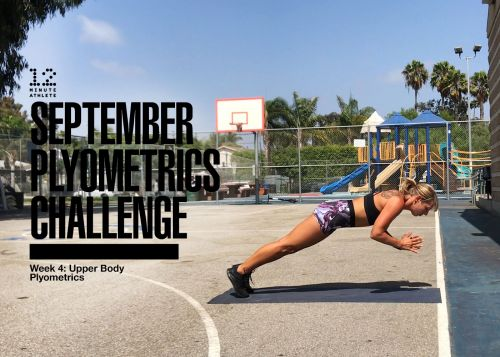 September Plyometrics Challenge - Week 4: Upper Body Plyometrics