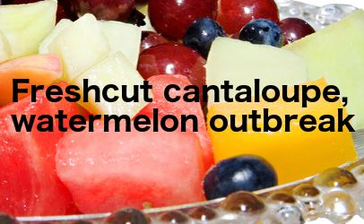 UPDATE: Fast moving Salmonella outbreak linked to pre-cut melon