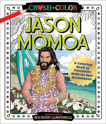 You Can Now Buy A Jason Momoa Coloring Book