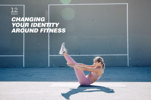 Changing Your Identity Around Fitness