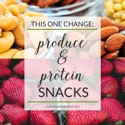 This One Change: Produce & Protein Snacks