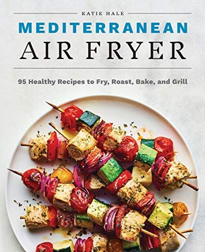 The Best Air Fryer Cookbooks For All Levels And Cravings