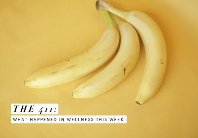 The 411: What Happened in Wellness This Week
