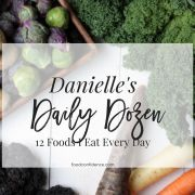 The Daily Dozen: 12 Foods I Eat Every Day