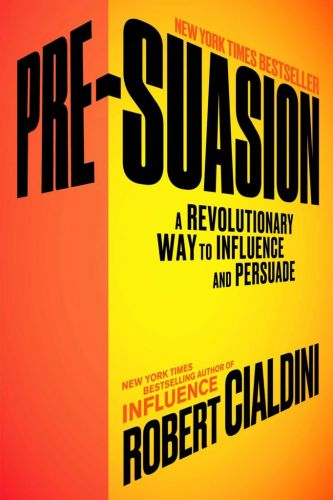 Success Tips - Are you using Persuasion or Pre-Suasion?