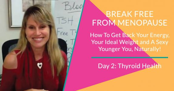 Break Free From Menopause - Day 2: Thyroid Health