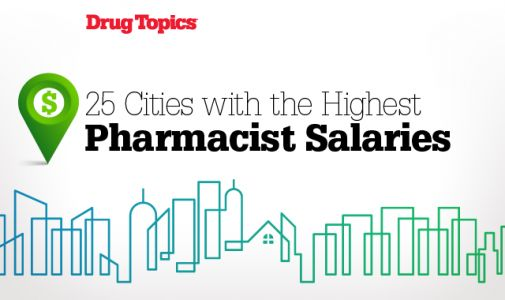 25 Cities with the Highest Pharmacist Salaries: 2018