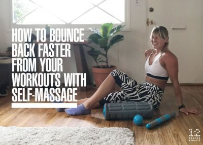 How to Bounce Back Faster from Your Workouts With Self-Massage