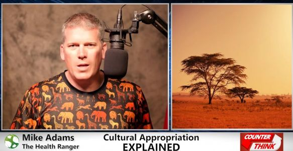 """We are ALL from Africa! Mike Adams publishes """"cultural appropriation edition"""" of Counterthink"""