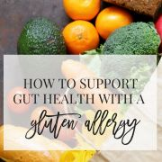 Gut Support for a Gluten Allergy or Intolerance