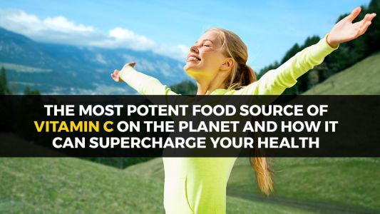 The most potent food source of vitamin C on the planet and how it can superchargeyour health