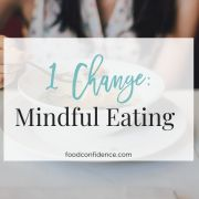 One Change: Mindful Eating