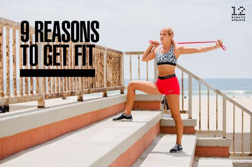 9 Reasons to Get Fit