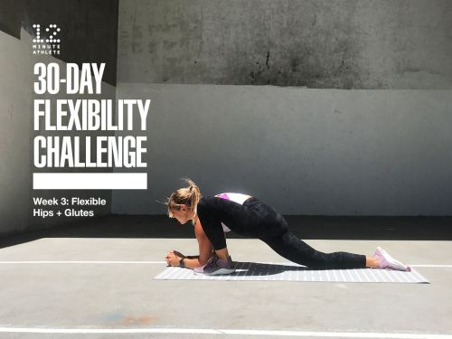 June Flexibility Challenge - Week 3: Flexible Hips + Glutes